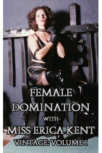 Female Domination with Miss Erica Kent: Vintage Volume I